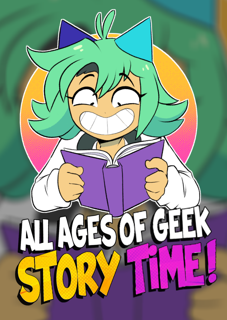 All Ages of Geek Story Time